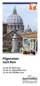Pilgerreisen nach Rom. 13. bis 18. April bis 22. September bis 28. Oktober 2017