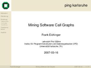 ping karlsruhe Mining Software Call Graphs Frank Eichinger