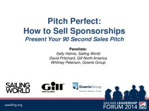 Pitch Perfect: How to Sell Sponsorships Present Your 90 Second Sales Pitch