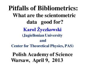 Pitfalls of Bibliometrics: What are the scientometric data good for?