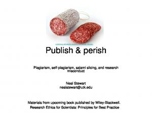 Plagiarism, self-plagiarism, salami slicing, and research misconduct. Neal Stewart