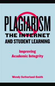 Plagiarism, the Internet and Student Learning