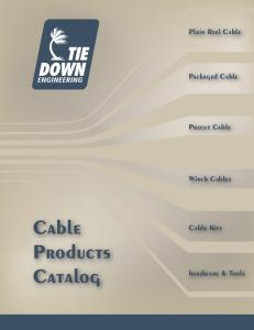 Plain Reel Cable. Packaged Cable. Precut Cable. Winch Cables. Cable. Cable Kits. Products Catalog. hardware & Tools