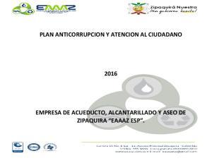 PLAN ANTICORRUPCION Y ATENCION AL CIUDADANO EMPRESA DE ACUEDUCTO, ALCANTARILLADO Y ASEO DE ZIPAQUIRA EAAAZ ESP