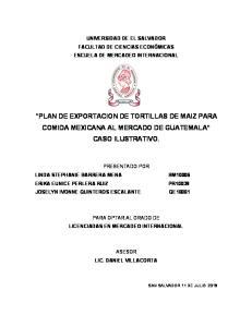 PLAN DE EXPORTACION DE TORTILLAS DE MAIZ PARA COMIDA MEXICANA AL MERCADO DE GUATEMALA CASO ILUSTRATIVO