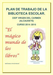 PLAN DE TRABAJO DE LA BIBLIOTECA ESCOLAR. CEIP VIRGEN DEL CARMEN (ALCAUDETE) CURSO