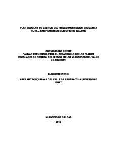 PLAN ESCOLAR DE GESTION DEL RIESGO INSTITUCION EDUCATIVA RURAL SAN FRANCISCO MUNICIPIO DE CALDAS