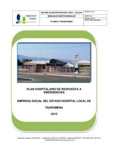 PLAN HOSPITALARIO DE RESPUESTA A EMERGENCIAS EMPRESA SOCIAL DEL ESTADO HOSPITAL LOCAL DE TAURAMENA