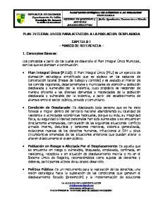 PLAN INTEGRAL UNICO PARA ATENCION A LA POBLACION DESPLAZADA CAPITULO I MARCO DE REFERENCIA