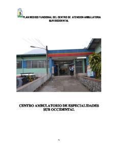 PLAN MEDICO FUNCIONAL DEL CENTRO DE ATENCION AMBULATORIA SUR OCCIDENTAL CENTRO AMBULATORIO DE ESPECIALIDADES SUR OCCIDENTAL
