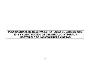 PLAN NACIONAL DE RESERVA ESTRATEGICA DE CARBON Y NUEVO MODELO DE DESARROLLO INTEGRAL Y SOSTENIBLE DE LAS COMARCAS MINERAS