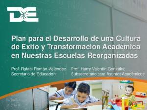 Plan para el Desarrollo de una Cultura de Éxito y Transformación Académica en Nuestras Escuelas Reorganizadas