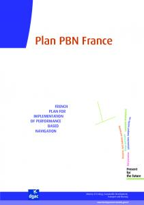 Plan PBN France FRENCH PLAN FOR IMPLEMENTATION OF PERFORMANCE BASED NAVIGATION. Ministry of Ecology, Sustainable Development, Transport and Housing
