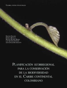 PLANIFICACIÓN ECORREGIONAL PARA LA CONSERVACIÓN DE LA BIODIVERSIDAD EN EL CARIBE CONTINENTAL COLOMBIANO COLOMBIA, DIVERSA POR NATURALEZA