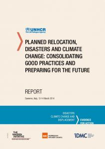 PLANNED RELOCATION, DISASTERS AND CLIMATE CHANGE: CONSOLIDATING GOOD PRACTICES AND PREPARING FOR THE FUTURE