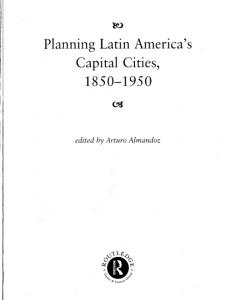 Planning Latin America s Capital Cities, edited by Arturo Almandoz