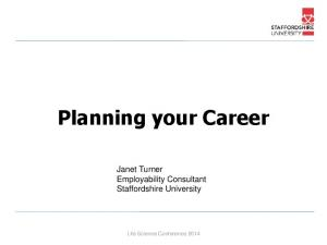 Planning your Career. Janet Turner Employability Consultant Staffordshire University