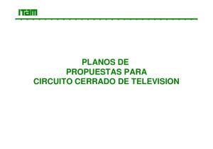 PLANOS DE PROPUESTAS PARA CIRCUITO CERRADO DE TELEVISION