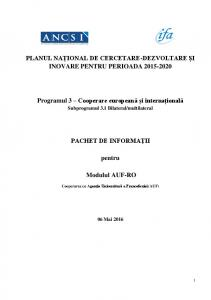 PLANUL NAȚIONAL DE CERCETARE-DEZVOLTARE ȘI INOVARE PENTRU PERIOADA Programul 3 Cooperare europeană și internațională PACHET DE INFORMAŢII