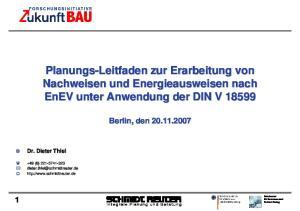 Planungs-Leitfaden zur Erarbeitung von Nachweisen und Energieausweisen nach EnEV unter Anwendung der DIN V 18599