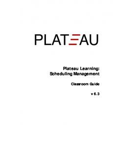 Plateau Learning: Scheduling Management