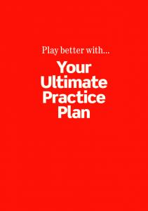 Play better with... Your Ultimate Practice Plan