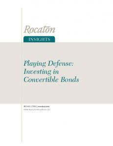 Playing Defense: Investing in Convertible Bonds