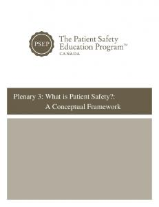 Plenary 3: What is Patient Safety?: A Conceptual Framework