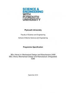Plymouth University. BSc (Hons) in Mechanical Design and Manufacture 2499 BSc (Hons) Mechanical Design and Manufacture (Integrated) 4380