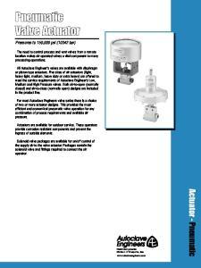 Pneumatic Valve Actuator Pressures to 150,000 psi (10342 bar)