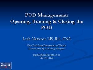 POD Management: Opening, Running & Closing the POD