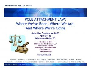 POLE ATTACHMENT LAW: Where We ve Been, Where We Are, And Where We re Going