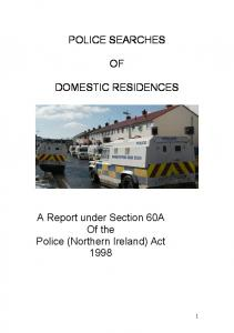 POLICE SEARCHES DOMESTIC RESIDENCES. A Report under Section 60A Of the Police (Northern Ireland) Act 1998