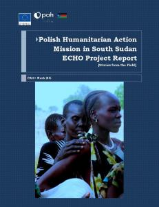 Polish Humanitarian Action Mission in South Sudan ECHO Project Report