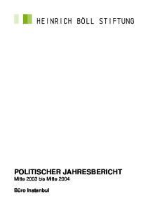 POLITISCHER JAHRESBERICHT Mitte 2003 bis Mitte 2004