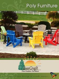 Poly Furniture. Fine Outdoor Furniture. where outdoor living is made easier