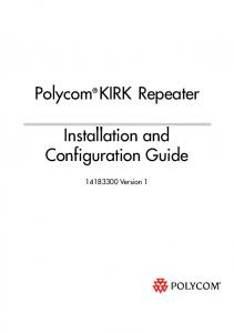 Polycom KIRK Repeater. Installation and Configuration Guide Version 1