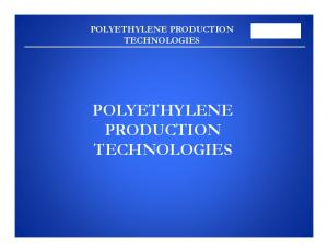 POLYETHYLENE PRODUCTION TECHNOLOGIES POLYETHYLENE PRODUCTION TECHNOLOGIES