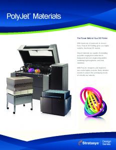 PolyJet Materials. The Power Behind Your 3D Printer