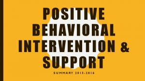 POSITIVE BEHAVIORAL INTERVENTION & SUPPORT SUMMARY