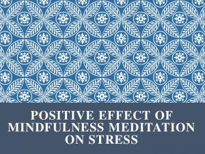 POSITIVE EFFECT OF MINDFULNESS MEDITATION ON STRESS