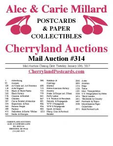 POSTCARDS & PAPER COLLECTIBLES Cherryland Auctions. Mail Auction #314. Mail Auction Closing Date: Tuesday, January 10th, 2017 CherrylandPostcards