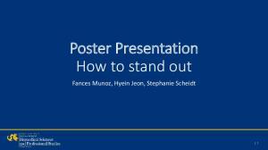 Poster Presentation How to stand out. Fances Munoz, Hyein Jeon, Stephanie Scheidt