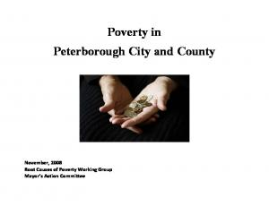 Poverty in Peterborough City and County. November, 2008 Root Causes of Poverty Working Group Mayor s Action Committee