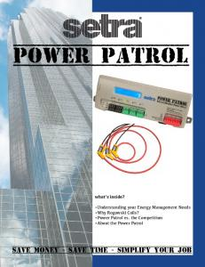 POWER PATROL SAVE MONEY - SAVE TIME - SIMPLIFY YOUR JOB. what s inside?