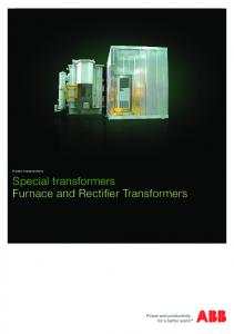 Power transformers. Special transformers Furnace and Rectifier Transformers