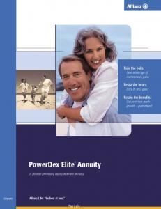 PowerDex Elite Annuity. Ride the bulls: Resist the bears: Retain the benefits: A flexible-premium, equity-indexed annuity