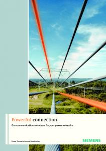Powerful connection. Our communications solutions for your power networks. Power Transmission and Distribution