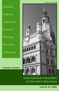 Poznan, Town Hall. Gdansk. Krakow. Nadarzyn. Poznan. Warsaw. Wroclaw. Zakopane. Poznan, Poland. International Convention of Jehovah s Witnesses