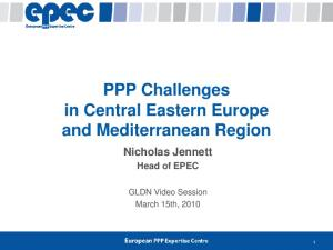 PPP Challenges in Central Eastern Europe and Mediterranean Region